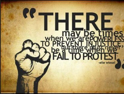 there-may-be-times-when-we-are-powerless-to-prevent-injustice-but-there-must-never-be-a-time-when-we-fail-to-protest